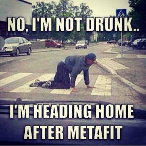 Metafit I'm not drunk!